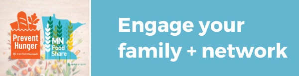 Engage your family and network